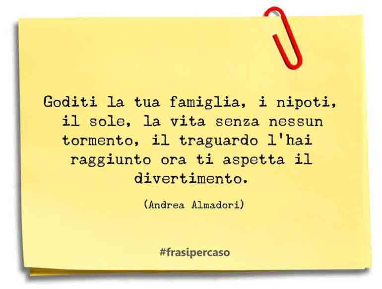 Una citazione di Andrea Almadori by FrasiPerCaso.it