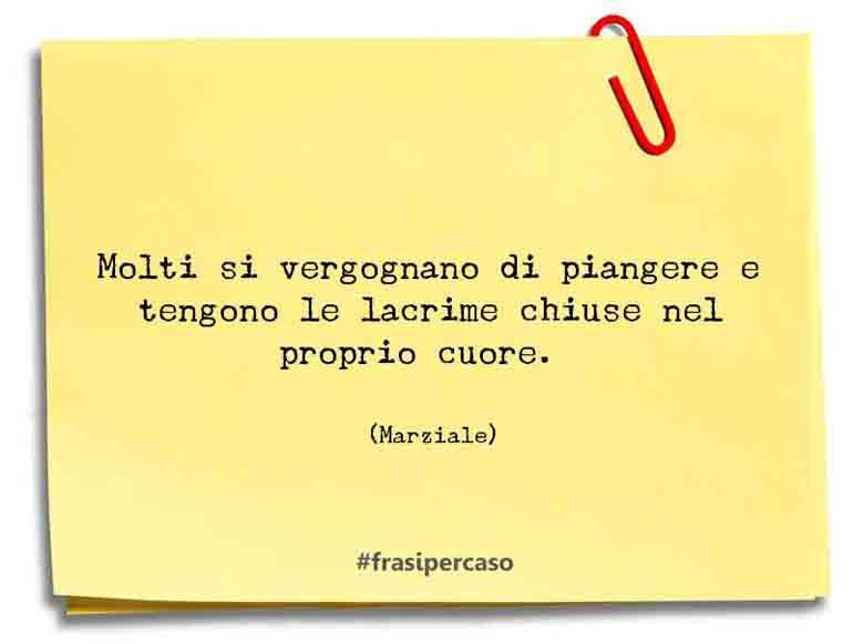 Una citazione di Marziale by FrasiPerCaso.it