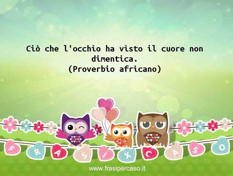 Una citazione di Proverbio africano by FrasiPerCaso.it