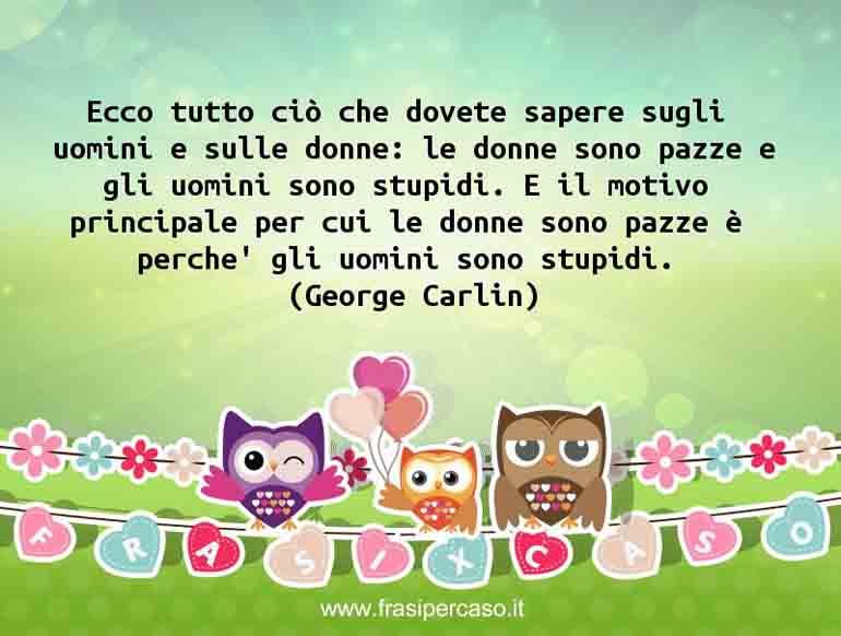 Una citazione di George Carlin by FrasiPerCaso.it