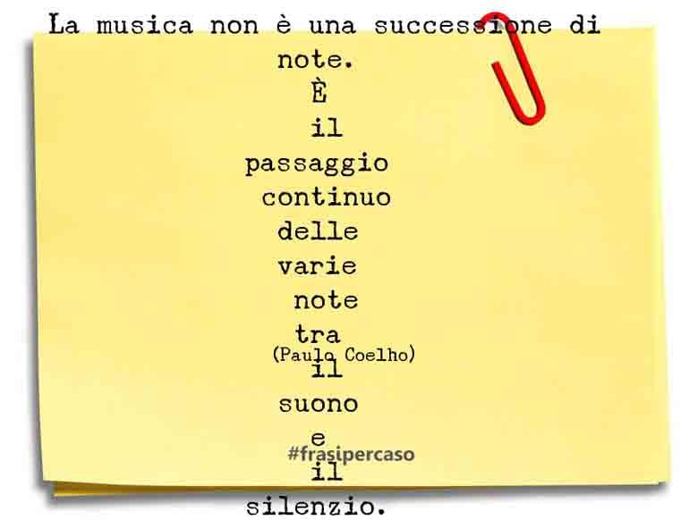 La musica non è una successione di note. È il passaggio continuo delle varie note tra il suono e il silenzio.