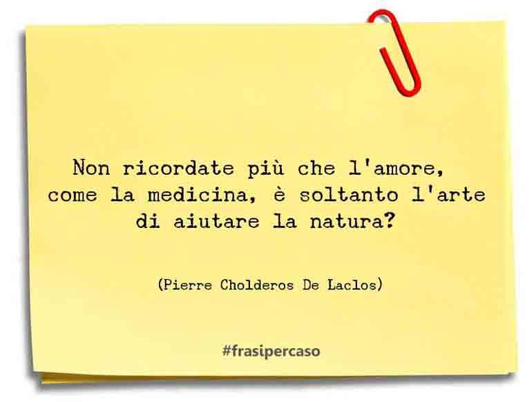 Una citazione di Pierre Cholderos De Laclos by FrasiPerCaso.it