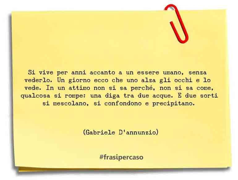 Una citazione di Gabriele D'annunzio by FrasiPerCaso.it
