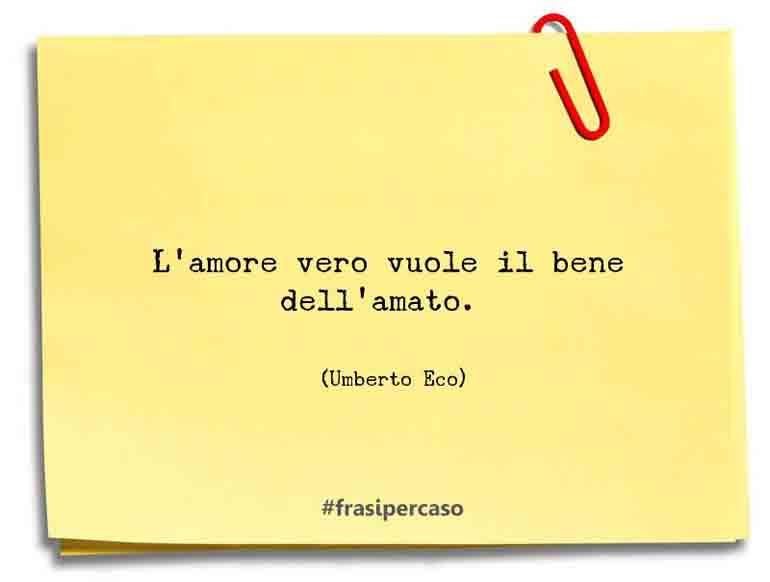 Frasi D Amore Umberto Eco.Frasi Sull Amore Citazioni Frasi D Amore E Aforismi