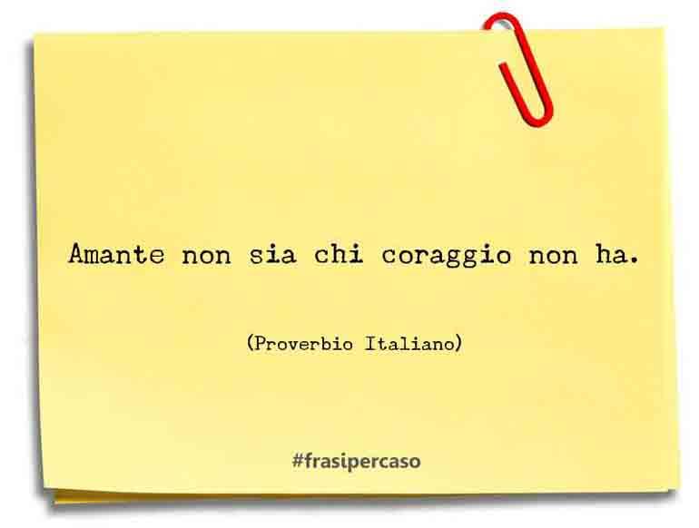 Una citazione di Proverbio Italiano by FrasiPerCaso.it
