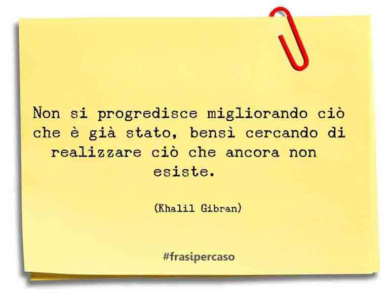 Una citazione di Khalil Gibran by FrasiPerCaso.it