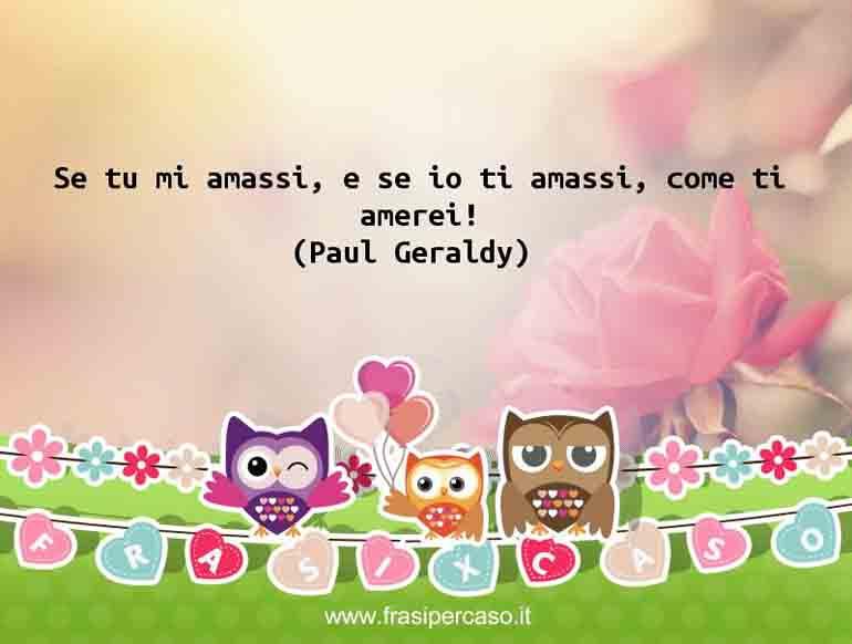 Una citazione di Paul Geraldy by FrasiPerCaso.it