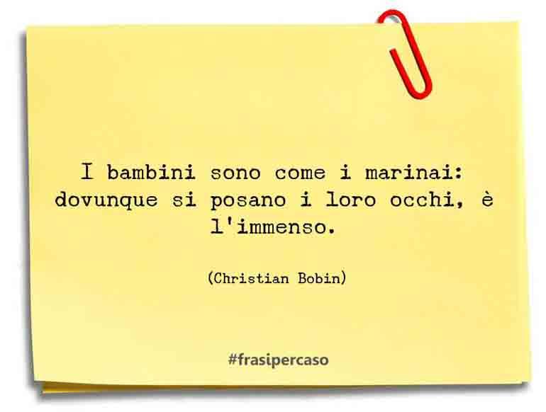 Una citazione di Christian Bobin by FrasiPerCaso.it