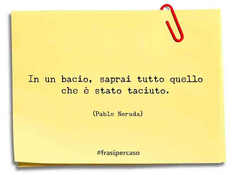Frasi Matrimonio Pablo Neruda.Frasi Sull Amore Citazioni Frasi D Amore E Aforismi