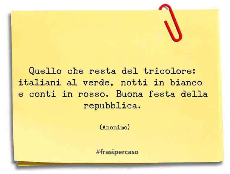 Quello che resta del tricolore: italiani al verde, notti in bianco e conti in rosso. Buona festa della repubblica.