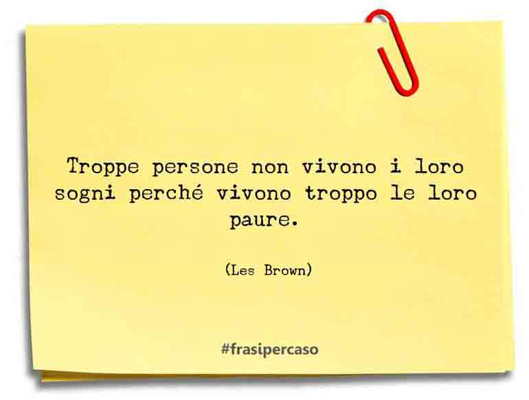 Una citazione di Les Brown by FrasiPerCaso.it