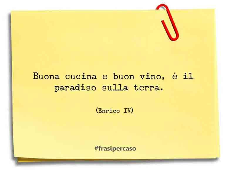 Una citazione di Enrico IV by FrasiPerCaso.it