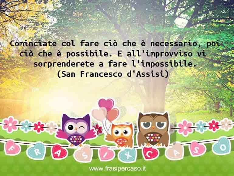 Una citazione di San Francesco d'Assisi by FrasiPerCaso.it
