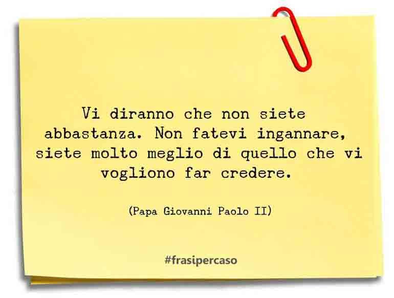 Frasi Matrimonio Giovanni Paolo Ii.Le Frasi E Gli Aforismi Di Papa Giovanni Paolo Ii