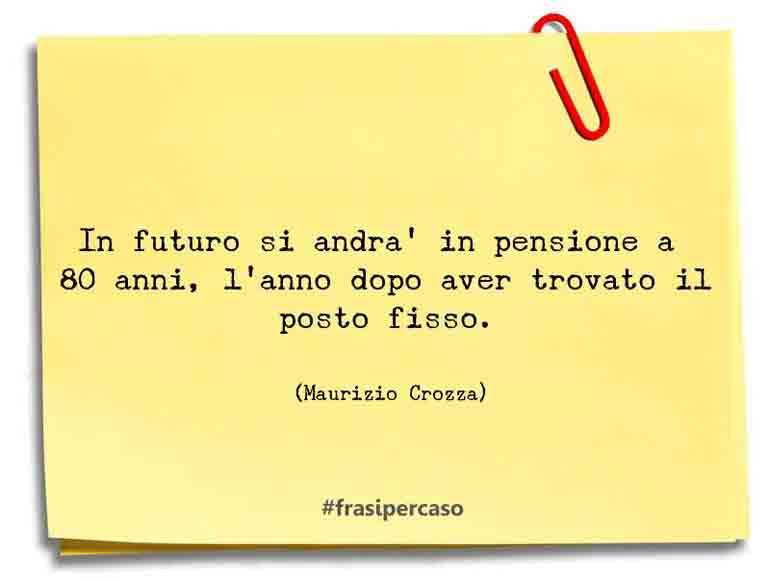 Una citazione di Maurizio Crozza by FrasiPerCaso.it