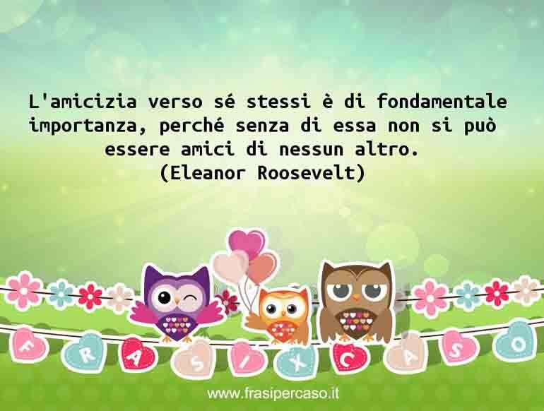 Una citazione di Eleanor Roosevelt by FrasiPerCaso.it