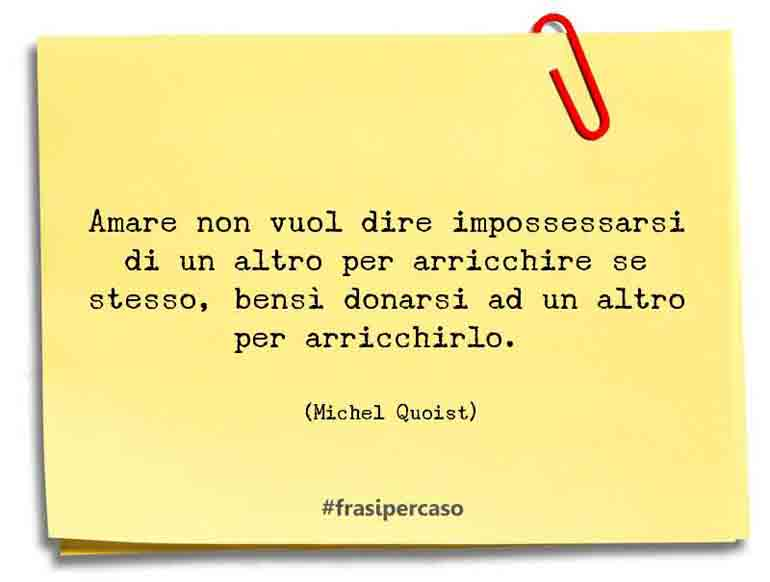 Una citazione di Michel Quoist by FrasiPerCaso.it