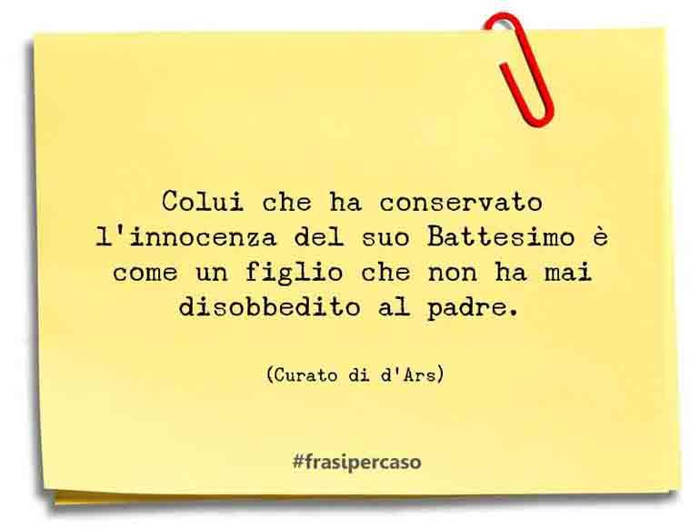 Una citazione di Curato di d'Ars by FrasiPerCaso.it