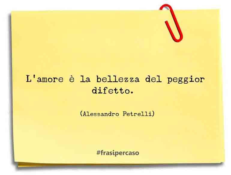 Una citazione di Alessandro Petrelli by FrasiPerCaso.it