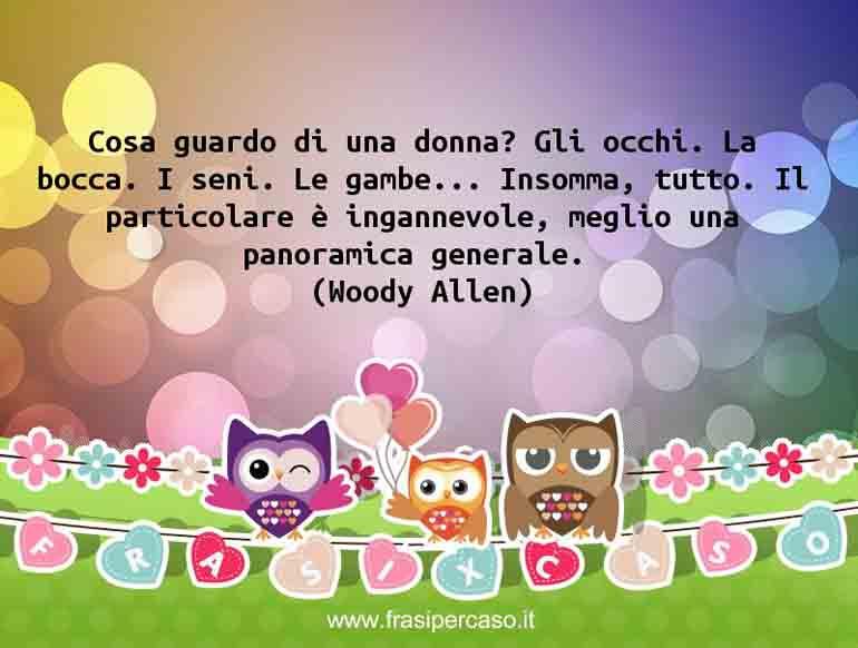 Una citazione di Woody Allen by FrasiPerCaso.it