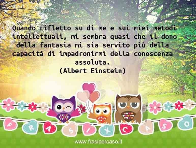 Una citazione di Albert Einstein by FrasiPerCaso.it