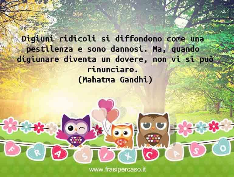 Una citazione di Mahatma Gandhi by FrasiPerCaso.it